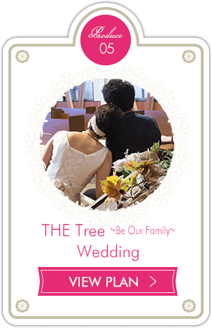 THE Tree  〜Be Our Family〜 Wedding
